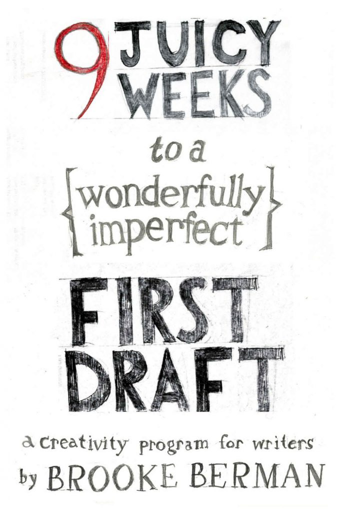 9 Juicy Weeks to a Wonderfully ​Imperfect First Draft